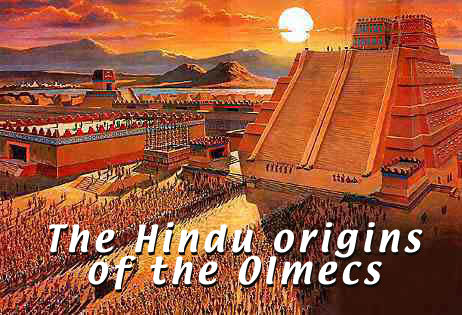 The Hindu Origins of the Olmecs